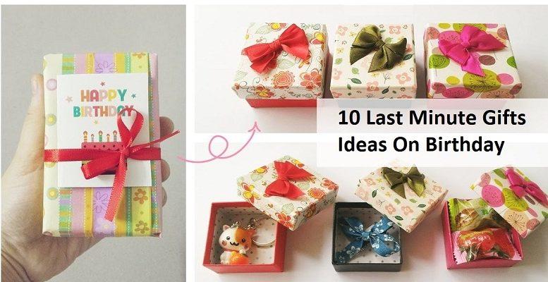 10 Last Minute Gift Ideas On Birthday